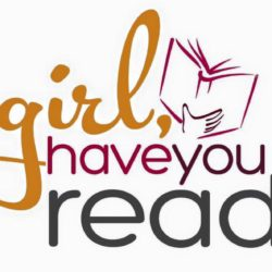 My Interview with 'Girl, Have You Read…'