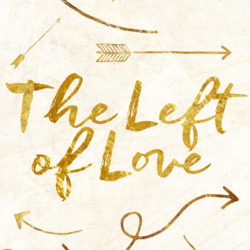 """Excerpt from """"The Left of Love"""""""